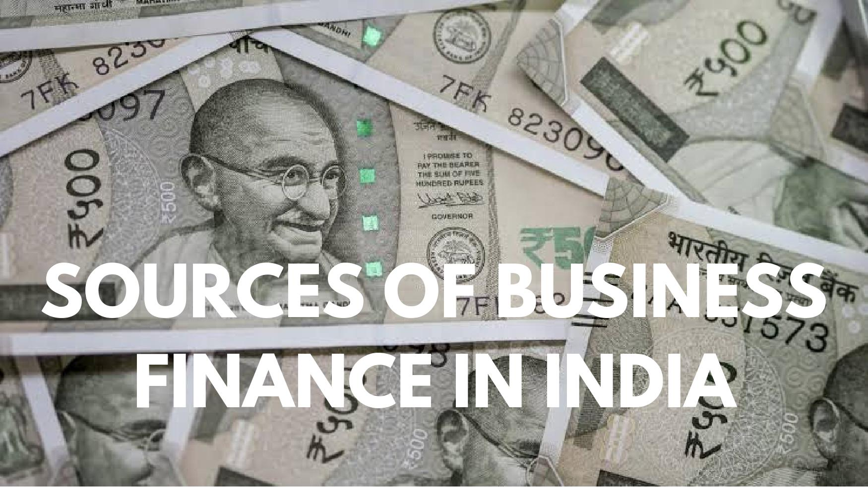 sources of business finance in India