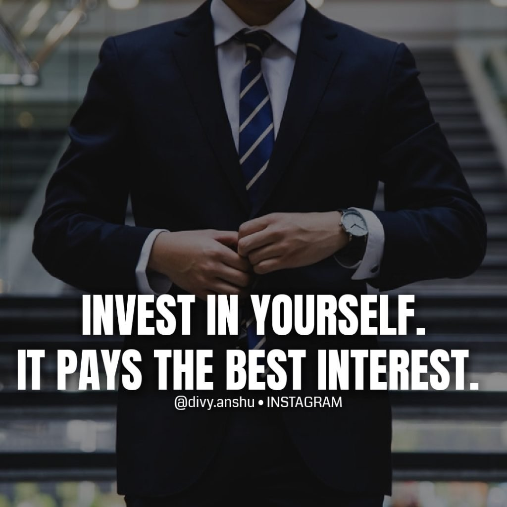 invest in yourself it pays the best interest